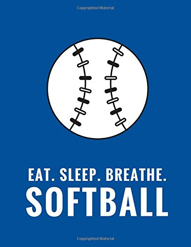 Eat. Sleep. Breathe. Softball: Composition Notebook for Softball Fans, 100 Lined Pages, Blue (Large, 8.5 x 11 in.) (Softball Notebook) por Star Power Publishing