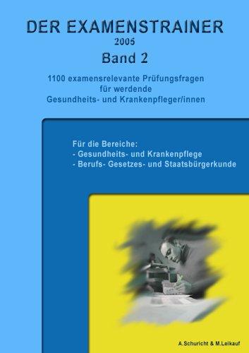 Der Examenstrainer 2005 Band 2. 1100 examensrelevante Prüfungsfragen für werdende Gesundheits- und Krankenpfleger/innen