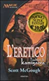 L'eretico. Traditori di Kamigawa. Il ciclo di Kamigawa. Magic the Gathering: 2