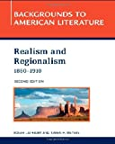 REALISM AND REGIONALISM, 1860 - 1910, 2ND EDITION (Backgrounds to American Literature)