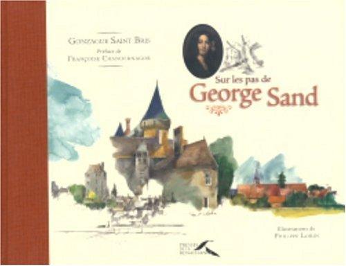 Sur les pas de George Sand par Gonzague Saint Bris