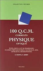 100 Q.C.M. de Physique, optique : PCEM, pharmacie, Deug A et B, classes préparatoires, Maths Sup, BTS, opticiens, orthoptistes