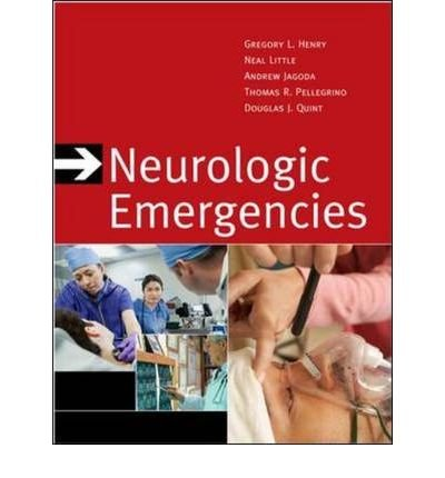 [(Neurologic Emergencies)] [ By (author) Gregory L. Henry, By (author) Neal Little, By (author) Andy Jagoda, By (author) Thomas R. Pellegrino, By (author) Douglas J. Quint ] [June, 2010]