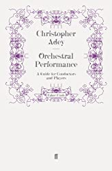 Orchestral Performance: A Guide for Conductors and Players (English Edition)