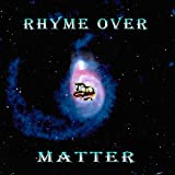 Rhyme Over Matter (feat. Dom Pachino) [Explicit]