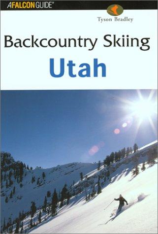 Backcountry Skiing Utah (Falcon Guides Backcountry Skiing) por Tyson Bradley