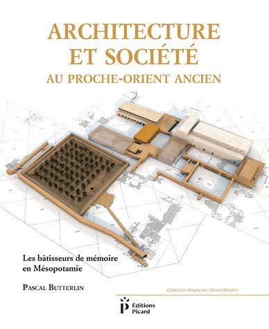 Architecture et société au Proche-Orient ancien : Les bâtisseurs de mémoire en Mésopotamie (7000-3000 avant J-C)