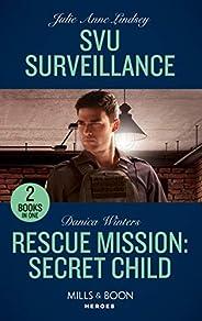 Svu Surveillance / Rescue Mission: Secret Child: SVU Surveillance (Heartland Heroes) / Rescue Mission: Secret