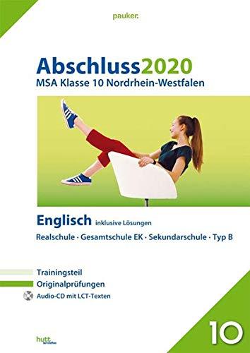 Abschluss 2020 - Mittlerer Schulabschluss Nordrhein-Westfalen Englisch: Originalprüfungen mit Trainingsteil und Audio-CD, inklusive Lösungen (pauker.)