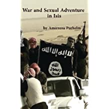 War and Sexual Adventure in Isis