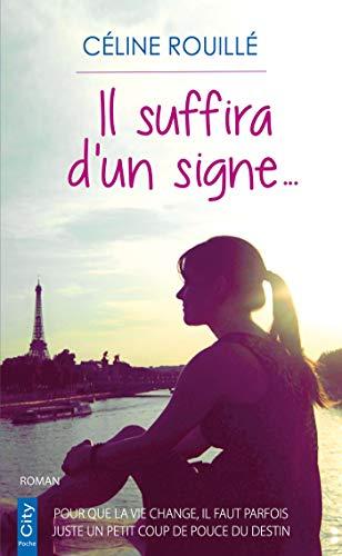 Il suffira d'un signe par Céline Rouillé