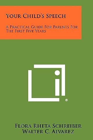Flora Rheta Schreiber - Your Child's Speech: A Practical Guide for