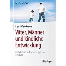 Väter, Männer und kindliche Entwicklung: Ein Lehrbuch für Psychotherapie und Beratung (Psychotherapie: Praxis)