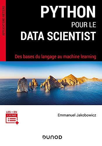 Python pour le data scientist - Des bases du langage au machine learning par  Emmanuel Jakobowicz