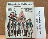 Historische Uniformen I. 18. Jahrhundert. Sonderausgabe - Liliane Funcken, Fred Funcken