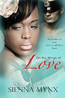 On the Wings of Love: Historical World War II Romance BWWM by [Mynx, Sienna]