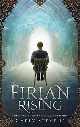 Firian Rising (The Tanyuin Academy Series Book 1) by [Stevens, Carly]