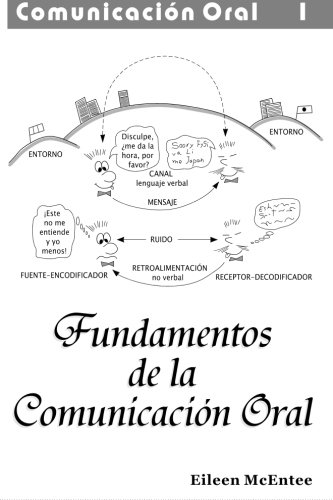 Fundamentos de la Comunicacion Oral: Volume 1 por Eileen McEntee Ph.D.