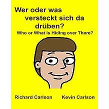Wer oder was versteckt sich da drüben? Who or What is Hiding over There? : Kinderbuch mit Bildern Deutsche/Englisch Zweisprachige Ausgabe (German Edition)