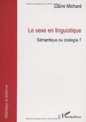Sexe en linguistique (le) sémantique ou zooligie ?