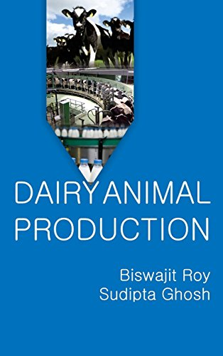 Dairy Animal Production por Biswajit Roy