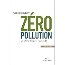 Zéro Pollution: Un ultime défi pour l'humanité