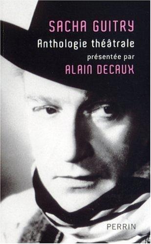 Anthologie théâtrale par Sacha Guitry