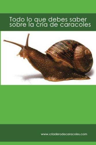 Descargar Libro Todo lo que debes saber sobre la cría de caracoles: criaderodecaracoles.com de C. Pietri