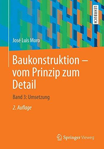 Baukonstruktion - vom Prinzip zum Detail: Band 3 Umsetzung