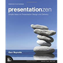 By Garr Reynolds - Presentation Zen: Simple Ideas on Presentation Design and Delivery (Voices That Matter)