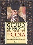 Image de Un gesuita in Cina. 1552-1610: Matteo Ricci dall'Italia a Pechino