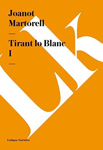 Tirant lo Blanc I (Narrativa) por Joanot Martorell