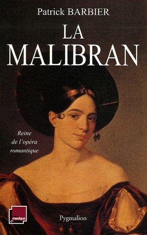 La Malibran : Reine de l'opéra roma...