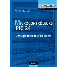 Les microcontrôleurs PIC 24 - Description et mise en oeuvre