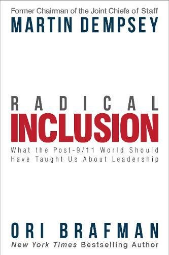 Radical Inclusion: What the Post-9/11 World Should Have Taught Us About Leadership por Martin Dempsey