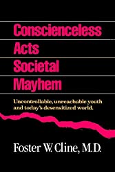 Conscienceless Acts Societal Mayhem: Uncontrollable, Unreachable Youth and Today's Desensitized World
