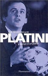 PLATINI. Le roman d'un joueur