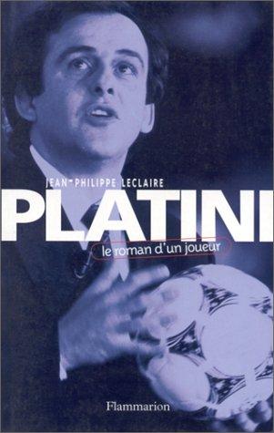 PLATINI. Le roman d'un joueur par Jean-Philippe Leclaire