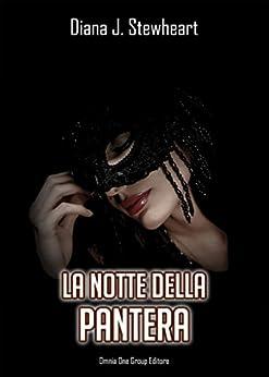 La notte della Pantera di [Stewheart, Diana J.]