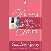 A Mom After God's Own Heart: 10 Ways to Love Your Children