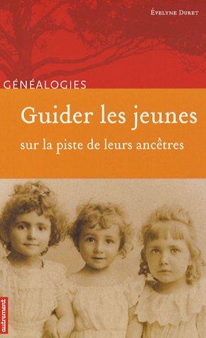 Guider les jeunes sur la piste de leurs ancêtres par Évelyne Duret