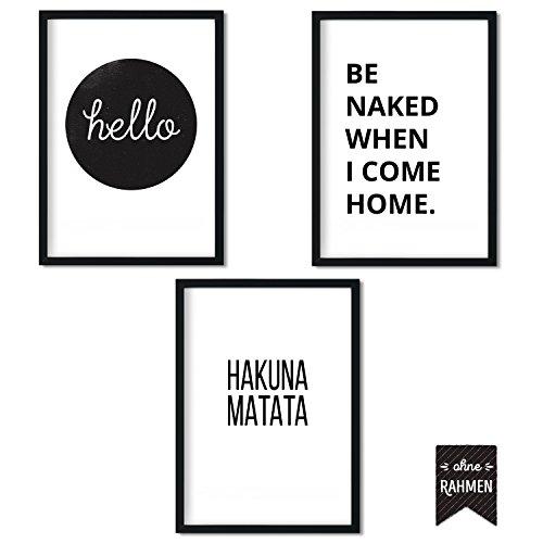 3er Poster Set – hello - ohne Rahmen | Schöne Sprüche & Zitate als Bild | Auspacken, Aufhängen, Ausflippen | 3 DIN A4 Bilder mit Spruch in schwarz weiß | hello, Be Naked When I Come Home, Hakuna Matata