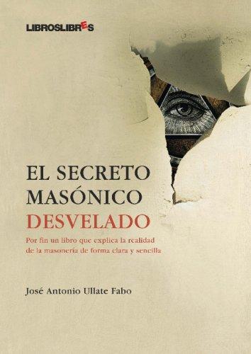 El Secreto Masónico Desvelado por José Antonio Ullate