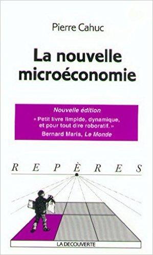 La nouvelle microéconomie de Pierre CAH...