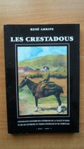 Les Crestadous : L'étonnante histoire des châtreurs de la vallée d'Ossau et de ses environs en terres d'Espagne et du Portugal