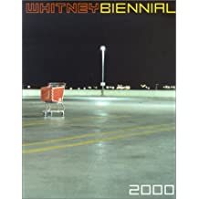 Whitney Biennial: 2000 Exhibition by Michael G. Auping (2000-03-23)