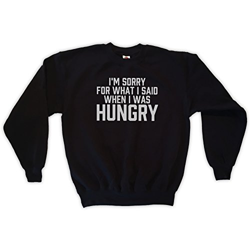 Outsider. Herren Unisex I'm Sorry for What I Said When I was Hungry Sweatshirt - Schwarz - S Was Herren Sweatshirt