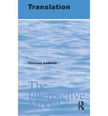 [(The Translation: The Interpretive Model)] [Author: Marianne Lederer] published on (July, 2003)