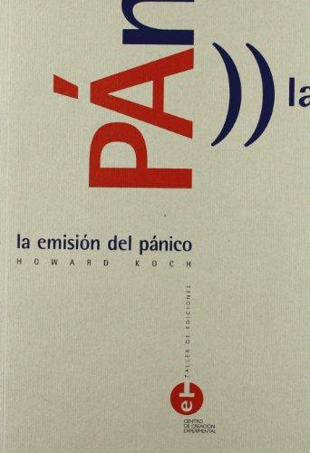 La emisión del pánico (TALLER DE EDICIONES) por Howard Koch