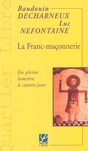 La Franc-maçonnerie, en pleine lumière et à contre-jour